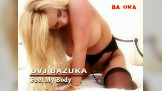 DVJ BAZUKA Feel My Body
